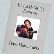 Pepe Habichuela – Esencias