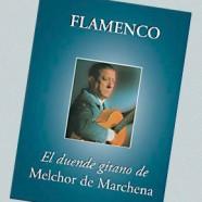 Melchor de Marchena – El duende gitano