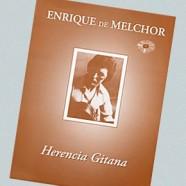 Enrique de Melchor –  Herencia gitana