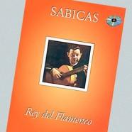 Sabicas – Rey del Flamenco